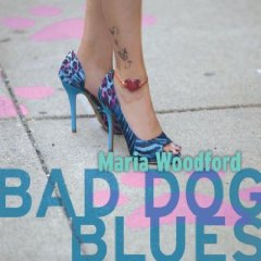 Maria Woodford – Bad Dog Blues