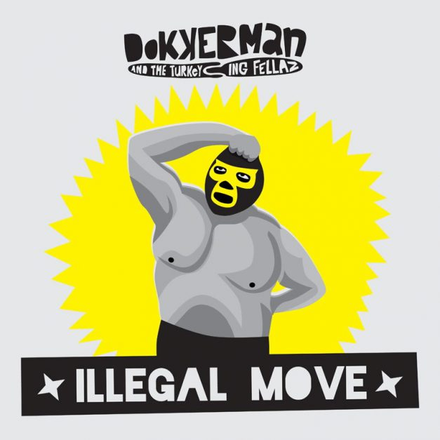 Dokkerman & the Turkeying Fellaz – Illegal Move