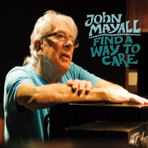 John Mayall – Find A Way To Care