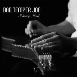Bad Temper Joe – Solitary Mind