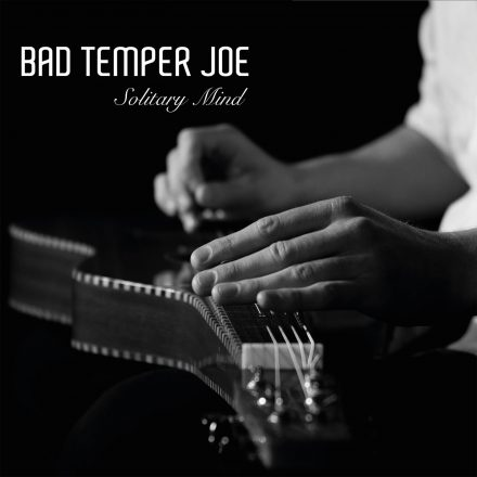 Bad Temper Joe – Solitary Mind
