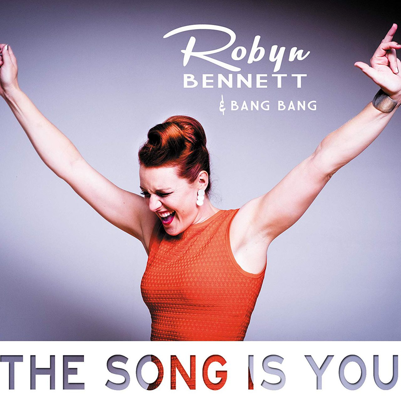 Robyn Bennett & Bang Bang – The Song Is You