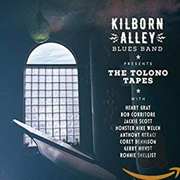 The Kilborn Alley Blues Band – The Tolono Tapes