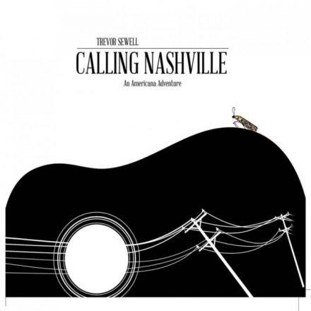 Trevor Sewell – Calling Nashville