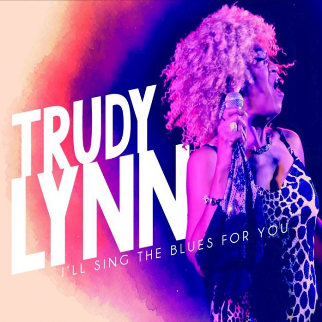 Trudy Lynn – I'll Sing The Blues For You
