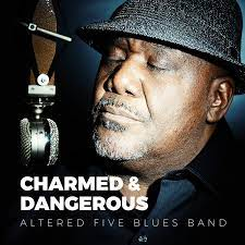 Altered Five Blues Band – Charmed & Dangerous