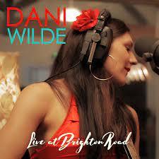 Dani Wilde – Live at Brighton Road