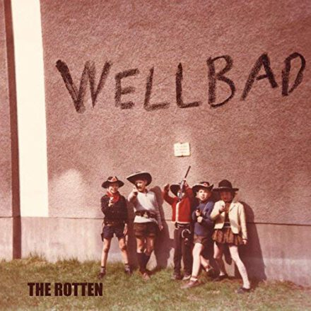 Wellbad – The Rotten