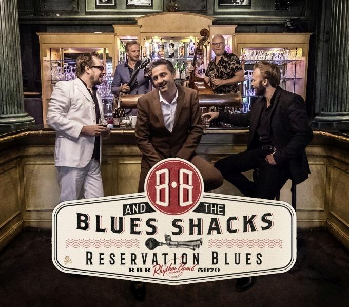 B.B. & The Blues Shacks – Reservation Blues