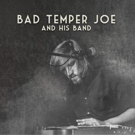 Bad Temper Joe – Bad Temper Joe And His Band
