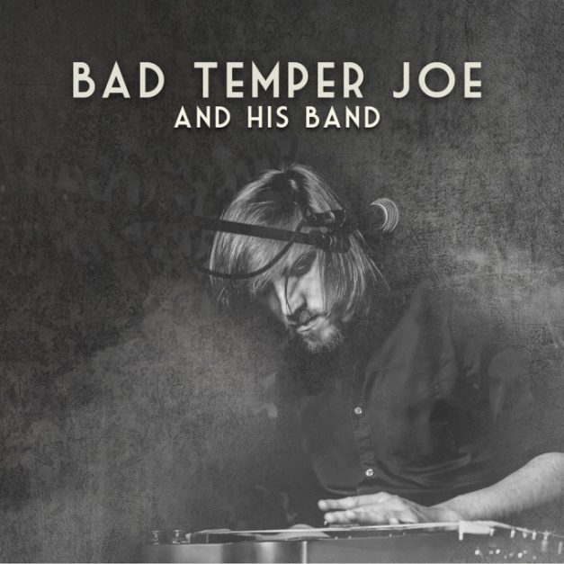 Bad Temper Joe – Bad Temper Joe And His Band