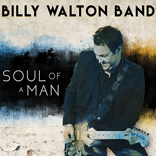 Billy Walton Band – Soul of a Man