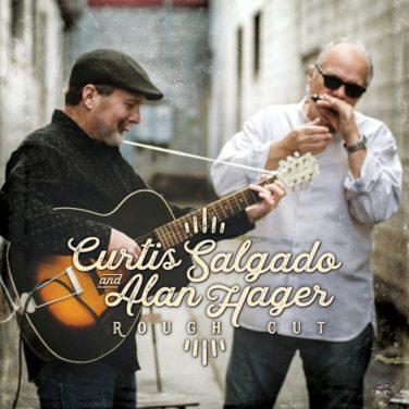 Curtis Salgado & Alan Hager – Rough Cut