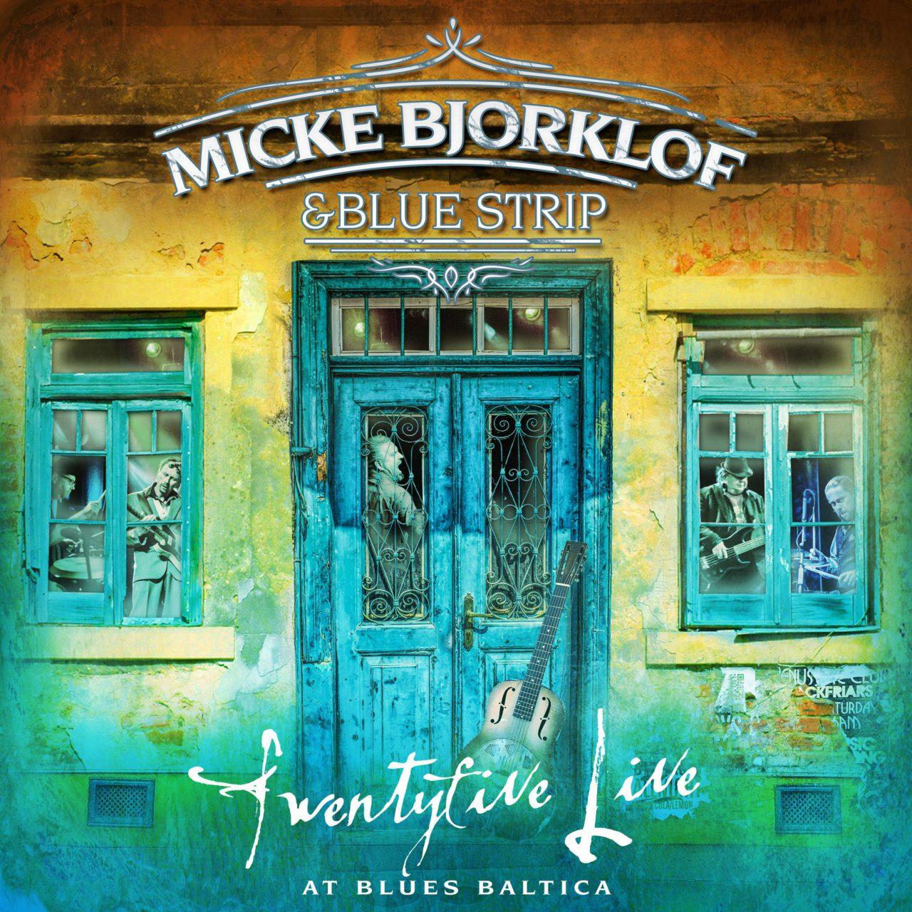 Micke Bjorklof & Blue Strip – Twentyfive Live at Blues Baltica