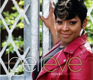Keeshea Pratt Band – Believe