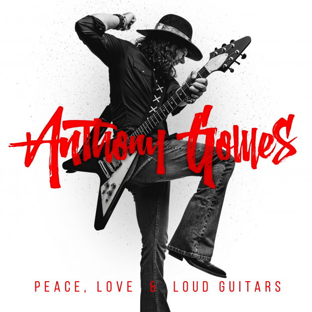 Anthony Gomes – Peace, Love and Loud Guitars