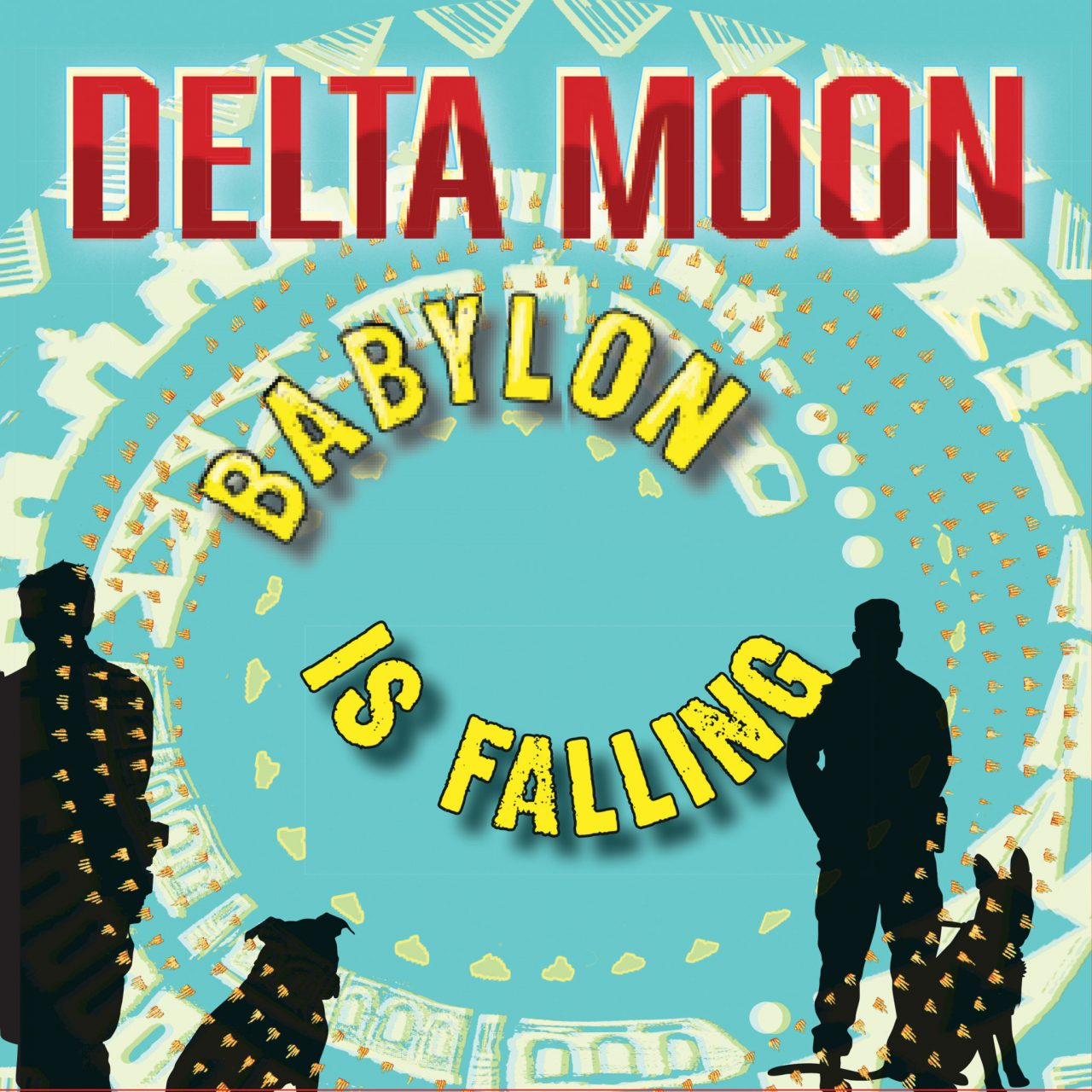 Delta Moon – Babylon Is Falling