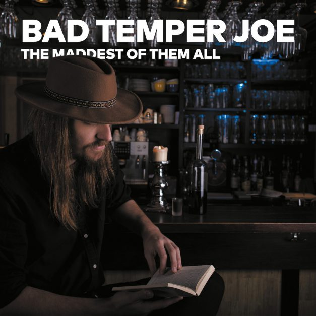 Bad Temper Joe – The Maddest of Them All