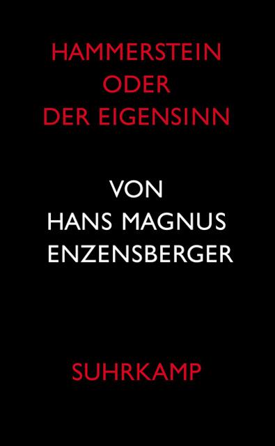Hans-Magnus Enzensberger – Hammerstein oder Der Eigensinn