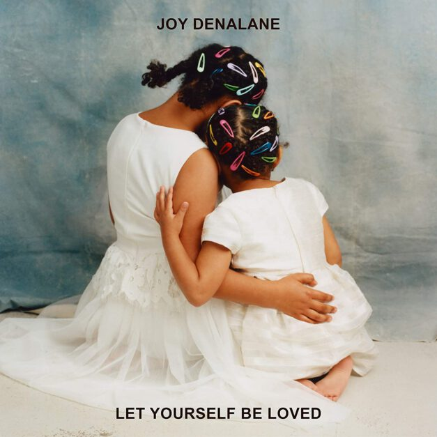 Joy Denalane – Let Yourself Be Loved