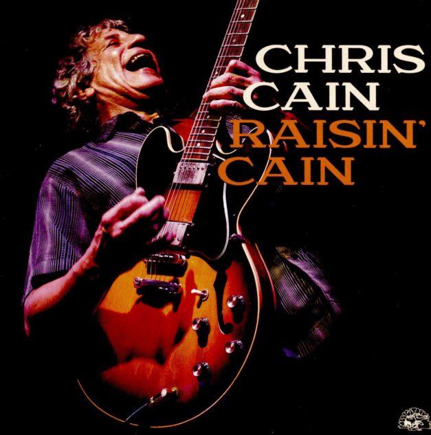 Chris Cain – Raisin' Cain
