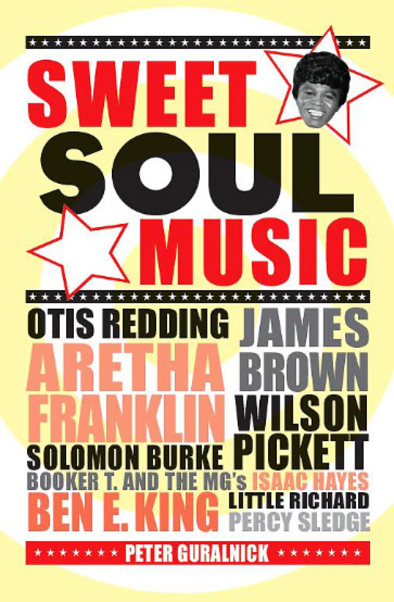 Peter Guralnick – Sweet Soul Music